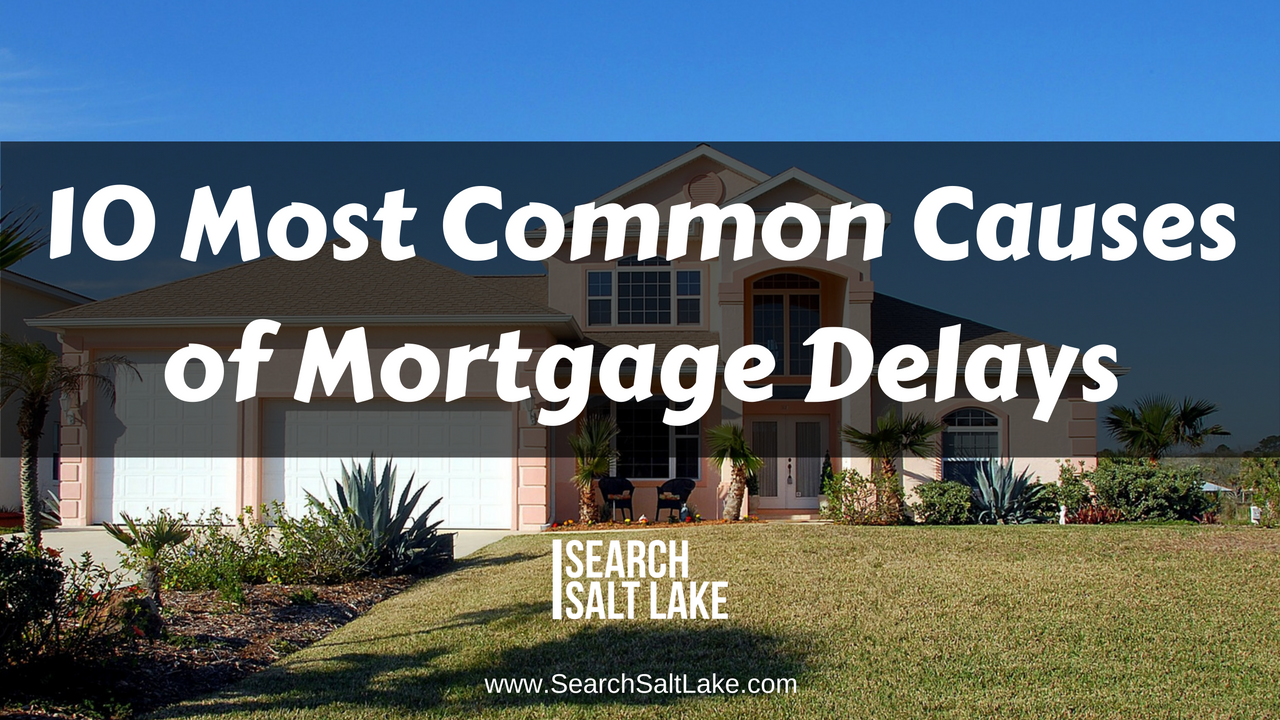 How to Avoid the 10 Most Common Causes of Mortgage Delays